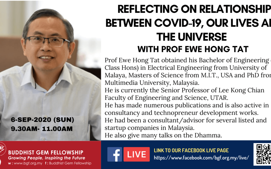 Sunday@BGF online – Reflecting on the Relationship Between Covid-19, Our Lives and the Universe by Professor Ewe Hong Tat