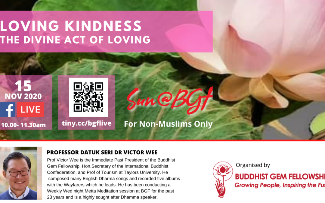 Sun@BGF – Loving Kindness: The Divine Act of Loving By Datuk Seri Dr. Victor Wee